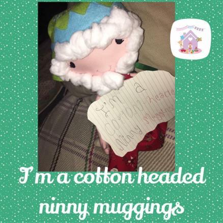I'm a cotton headed ninny muggings