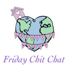 Friday Chit Chat